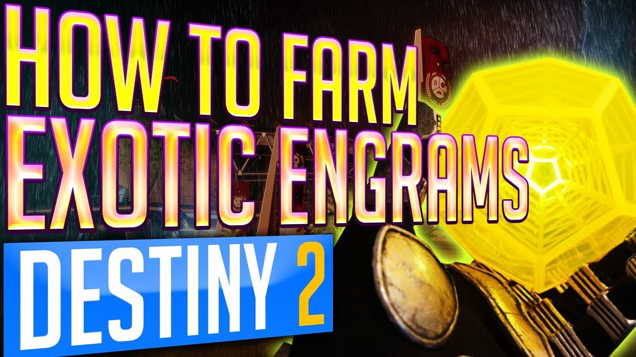 Destiny 2 How To Farm Exotic Engrams How To Get Exotic Engrams Fast And Easy Youtube