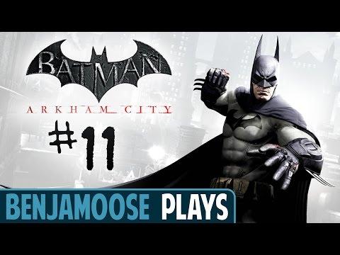 Benjamoose Plays: Batman: Arkham City | PART 11