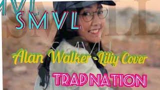 Download lagu SMVLL- LILY Alan Walker Cover Trap Nation Indonesia Full Reggae