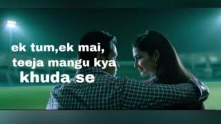 ek tum ek mai teeja mangu kya khuda se lyrics| itani si baat hai female lyrics | azhar|song