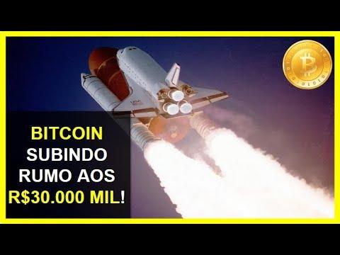 BITCOIN SEGUE SUBINDO RUMO AOS R$30.000 MIL!