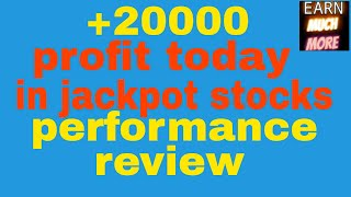 +20000 PROFIT TODAY IN JACKPOT STOCKS - PERFORMANCE REVIEW