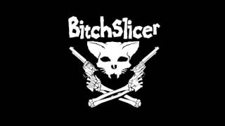 BitchSlicer - Whiskey and Porn
