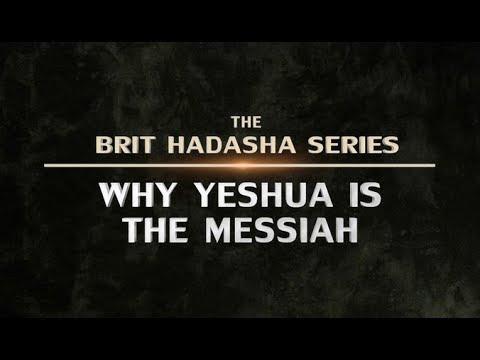 The Brit Hadasha Series - Why Yeshua Is the Messiah - 119 Ministries