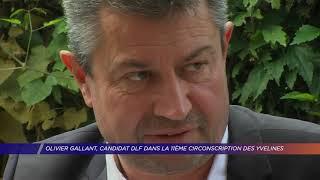 Yvelines | Olivier Gallant, candidat DLF pour la 11ème circonscription des Yvelines