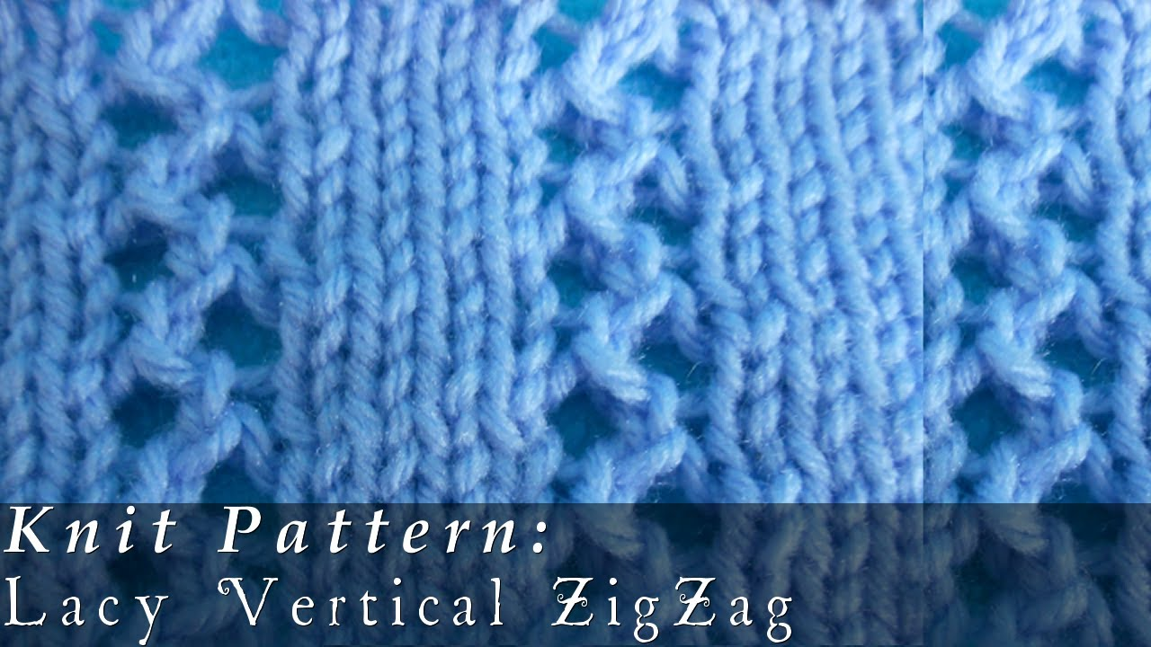 Lacy Vertical ZigZag | Pattern { Knit } - YouTube