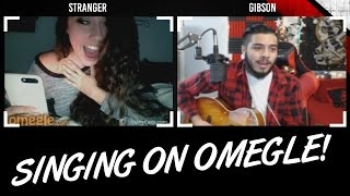 OMEGLE SINGING - CROWD PLEASER