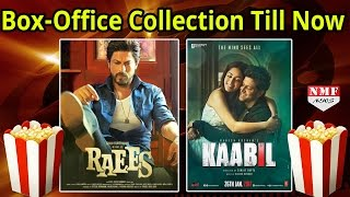 Raees vs Kaabil | Box- Office Collection Till NOW