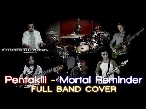 PENTAKILL - Mortal Reminder (Full Band Cover)