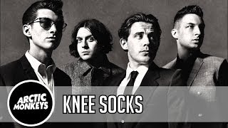 Arctic Monkeys - Knee Socks Lyrics 1080p