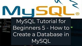 MySQL Tutorial for Beginners 5 - How to Create a Database in MySQL (MySQL Create Database)