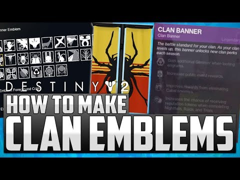 Destiny 2: How To Make CUSTOM CLAN BANNERS! W/ Clan Rewards