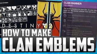 Destiny 2: How To Make CUSTOM CLAN BANNERS! W/ Clan Rewards