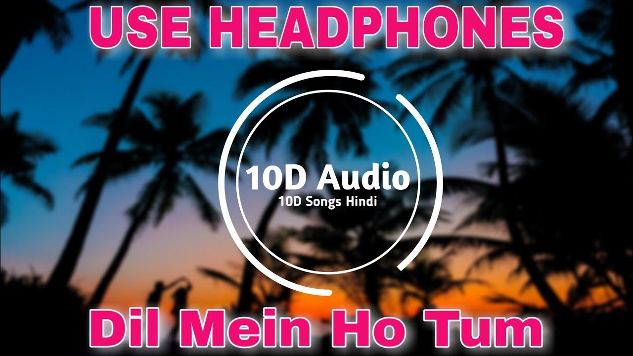 Feel The Music | Dil Mein Ho Tum | 10D Songs | Armaan Malik | WHY CHEAT INDIA |10D Songs Hindi