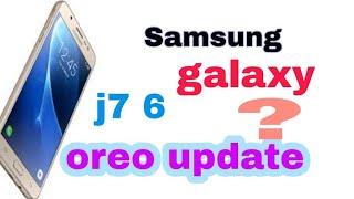 Samsung galaxy j7 2016 oreo update good news for Samsung