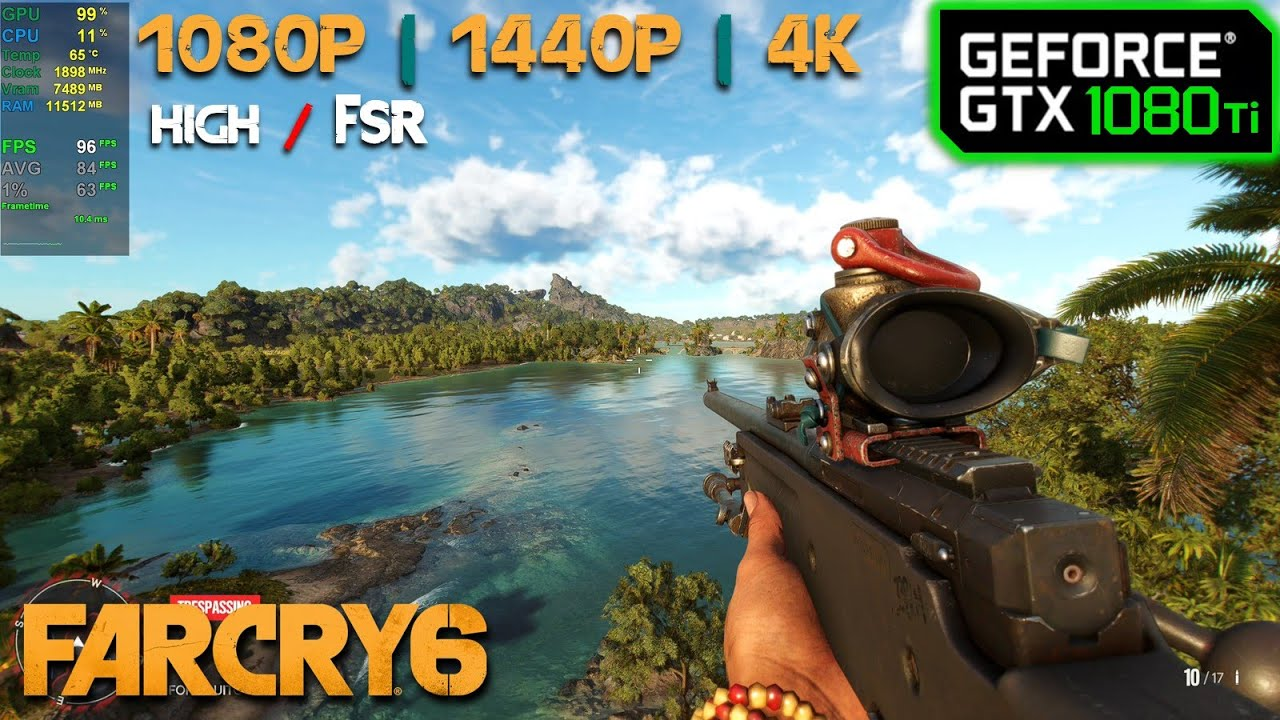 Download GTX 1080 Ti | Far Cry 6 - 1080p, 1440p, 4K - High + FSR