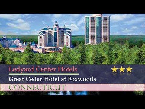 Great Cedar Hotel at Foxwoods - Ledyard Center Hotels, Connecticut