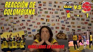 ECUADOR (6) VS COLOMBIA (1) | REACCIÓN DE COLOMBIANA - ELIMINATORIAS QATAR 2022
