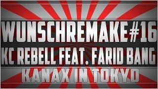 Wunschremake#16: KC Rebell feat. Farid Bang -  KANAX IN TOKYO Instrumental [HD]