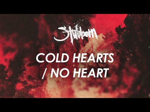 STUBBORN - COLD HEARTS / NO HEART (Official Lyric Video)