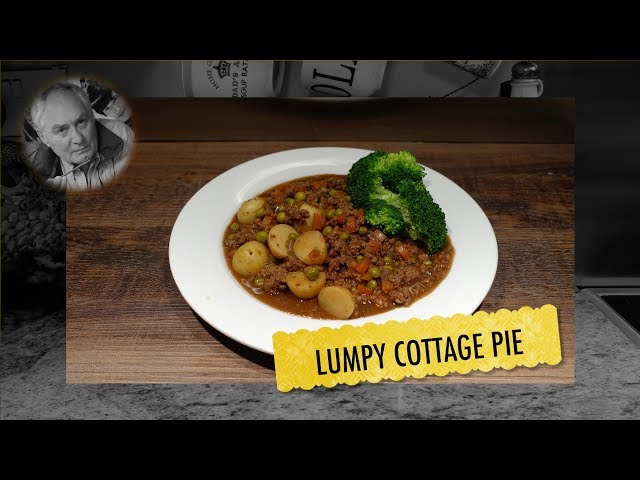 Lumpy Cottage Pie - How Easy was That?