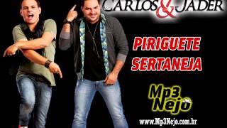 Carlos e Jader - Piriguete Sertaneja (Lançamento Top Sertanejo 2013 - Oficial)
