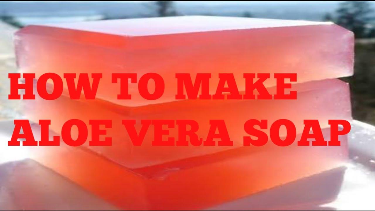 How To Make Aloe Vera Soap Youtube
