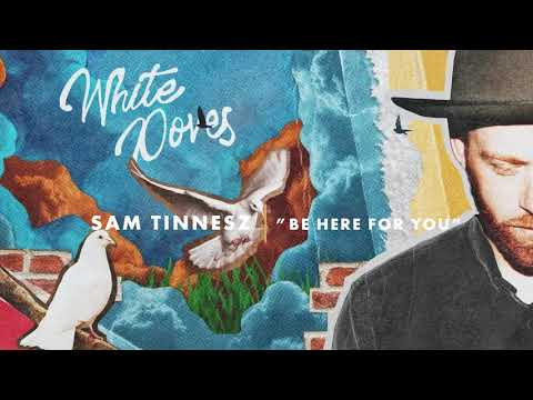 Sam Tinnesz - Be Here for You mp3 zene letöltés