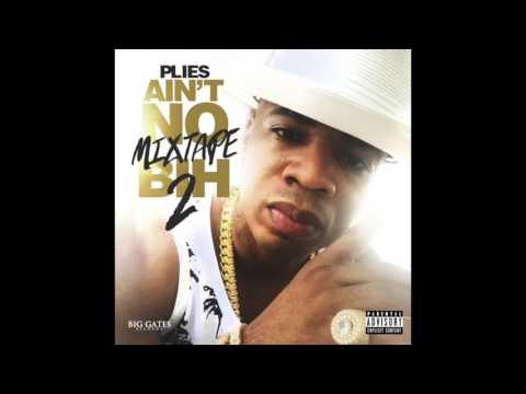Plies - Wit Da Shits ft. Boosie [Aint No Mixtape Bih 2]