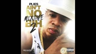 Plies - Wit Da Shits ft. Boosie  [Ain't No Mixtape Bih 2]