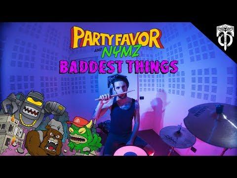 Party Favor & Nymz - Baddest Things (feat. Bunji Garlin)  - Drum Remix