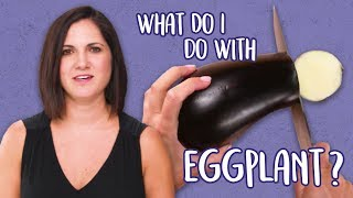 What in the World Do I Do With Eggplant? | Food 101 | Well Done