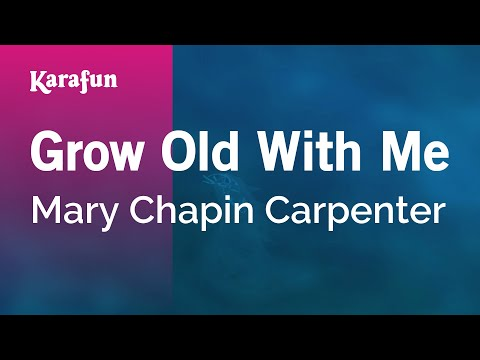Karaoke Grow Old With Me - Mary Chapin Carpenter *