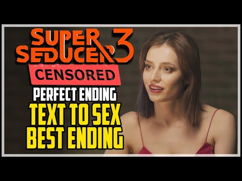 Super Seducer 3 Text To Sex Perfect Ending