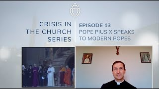 Crisis Series #13 with Fr. Robinson: Modernist Popes in Their Own Words