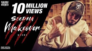 SONG - SEEDHA MAKEOVER (FULL VIDEO) WRITTEN & PERFORMED BY: KR$NA PROD. BY: CALL ME G MIXED & MASTERED BY : DEEP KALSI ...