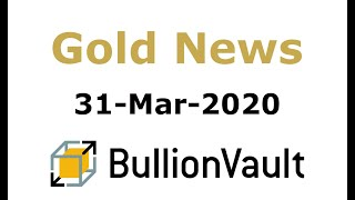Gold Price News   31 Mar 2020   Gold Price Now $100 Off March's 7 Year High As Us Jobless Rate