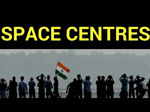SPACE CENTRES IN INDIA
