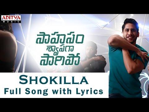AR Rahman | Shokilla Song With Lyrics | Saahasam Swaasaga Saagipo | NagaChaitanya, GauthamMenon