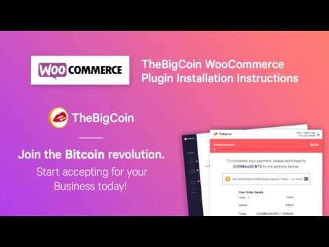 Accept Bitcoin Payments On WooCommerce – Bitcoin Gateway Plugin From TheBigCoin