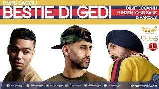 Bestie Di Gedi - Bups Saggu | Diljit Dosanjh | Yungen | Yxng Bane | Raat DI Gedi Mix 2018