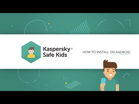 Kaspersky Safe Kids. How to install on Android™ devices