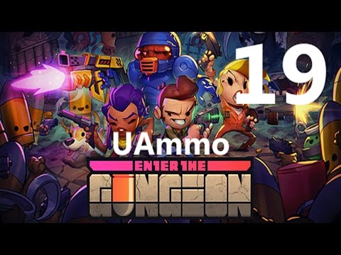 UAmmo Enter the Gungeon Part 19: Tankers