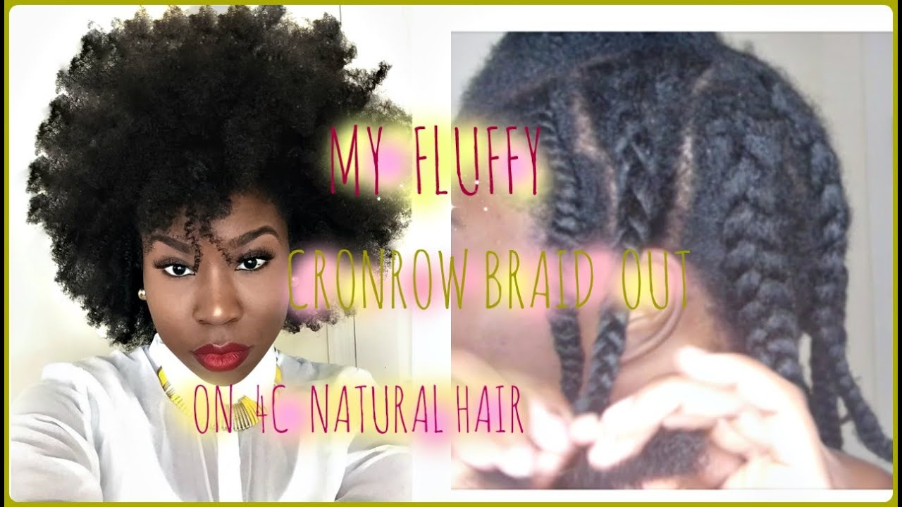 4c Hairstyles Braids: Cornrow Braid Out On 4c Natural Hair