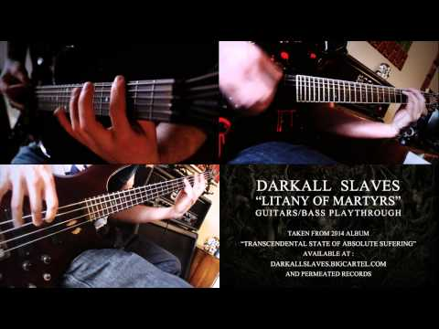 "DARKALL SLAVES - ""Litany of Martyrs"" Guitars/Bass Playthrough"