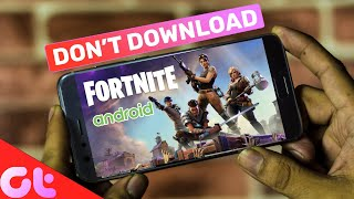 WARNING! DO NOT DOWNLOAD FORTNITE FOR ANDROID | GT Hindi