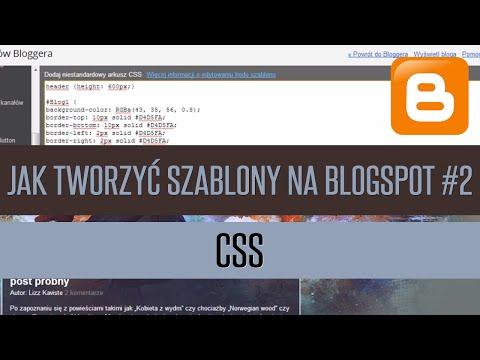 Jak Tworzyć Szablony Na Blogspot? - CSS (Part #1) /+ Kaeru