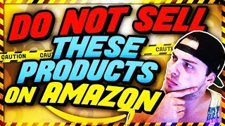 Do NOT Sell These Products On Amazon! Products That Look Amazing But Are NOT