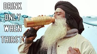 Sadhguru - drinking excess water is dangerous, Never do that!
