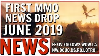MMO News Drop June 2019: FFXIV, ESO, GW2, WoW, NW, DCUO, LOTRO and More